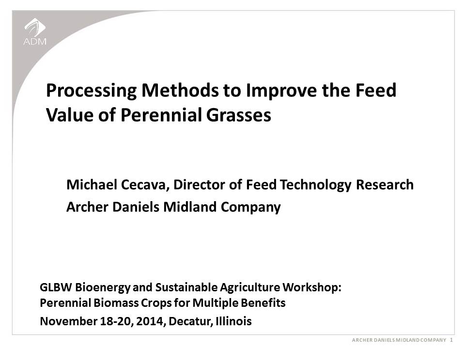 cover image from Processing Methods to Improve Feed Value of Perennial Grasses presentation by Mike Cecava 2014